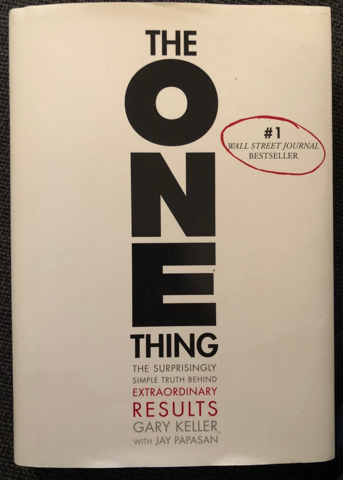 The ONE Thing: The Surprisingly Simple Truth Behind ExtraordinaryResults