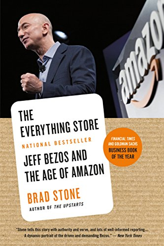 The Everything Store: Jeff Bezos and the Age ofAmazon